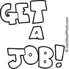 black and white cartoon Get A Job symbol
