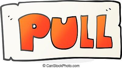 cartoon door pull sign - freehand drawn cartoon door pull...