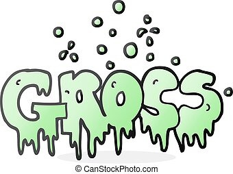 cartoon word gross - freehand drawn cartoon word gross