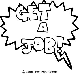 speech bubble cartoon Get A Job symbol - freehand drawn...