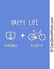 Freelance and Bicycle poster - Happy life poster freelance...
