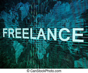 Freelance text concept on green digital world map background...