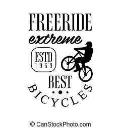 Freeride extreme best bicycles vintage label. Black and white vector Illustration