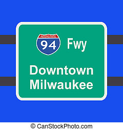 freeway to Milwaukee sign - freeway to downtown Milwaukee...