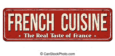 French cuisine vintage rusty metal sign