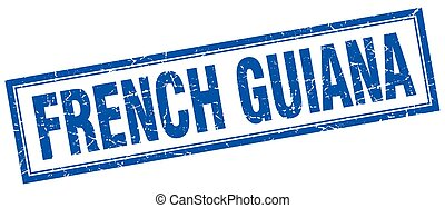 French Guiana blue square grunge stamp on white