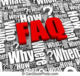 Frequently Asked Questions - Group of faq 3D words. Part of...