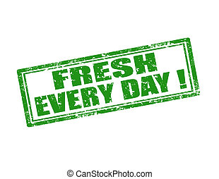 Fresh every day-stamp - Grunge rubber stamp with text Fresh...