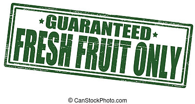 Frest fruit only - Stamp with text fresh fruit only inside,...