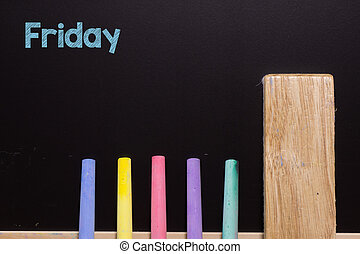 Friday on Blackboard with chalk and eraser