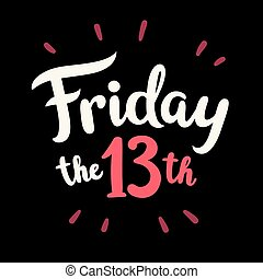 Friday the 13th lettering. - Friday the 13th, hand drawn...