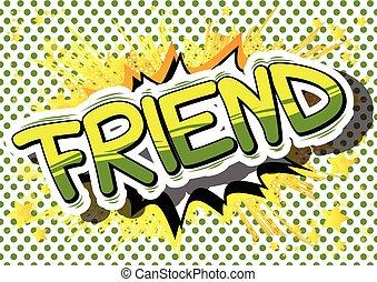 Friend - Comic book style phrase. - Friend - Comic book...