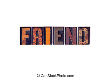 Friend Concept Isolated Letterpress Type