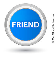 Friend prime cyan blue round button