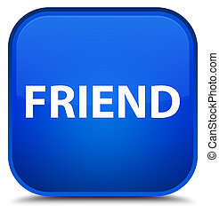 Friend special blue square button