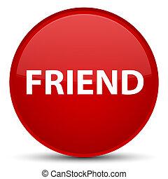 Friend special red round button