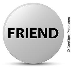 Friend white round button