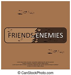 Friends but enemy on the brown background
