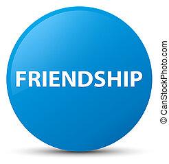 Friendship cyan blue round button