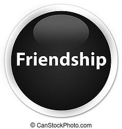 Friendship premium black round button