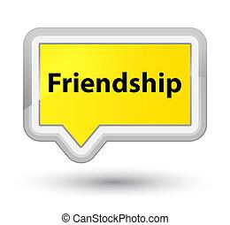 Friendship prime yellow banner button
