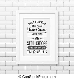 Friendship quote. Typographical Poster. - Best friends they...
