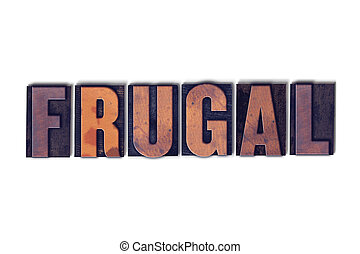 Frugal Concept Isolated Letterpress Word