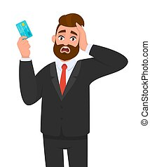 Frustrated businessman showing credit, debit, ATM card. Unhappy stressed man holding hand on head. Male character design illustration. Human emotions, facial expressions concept in vector cartoon.