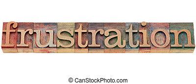 frustration word in letterpress type