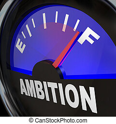 Fuel Gauge Ambition Measuring Enthusiasm