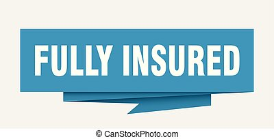 fully insured sign. fully insured paper origami speech...