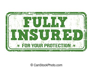 Fully insured stamp - Fully insured grunge rubber stamp on...