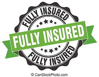 fully insured stamp. sign. seal