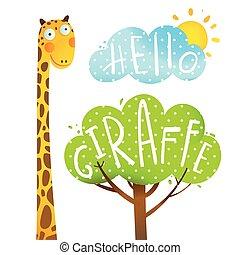 Fun Cartoon African Giraffe Animal with lettering hello. -...