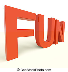 Fun Word In Red Plastic Letters For Enjoyment And Happiness