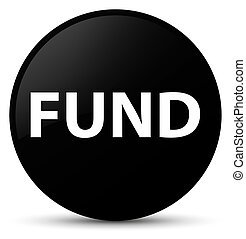 Fund black round button