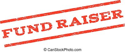Fund Raiser watermark stamp. Text caption between parallel lines with grunge design style. Rubber seal stamp with unclean texture. Vector red color ink imprint on a white background.