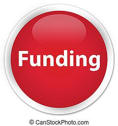 Funding premium red round button