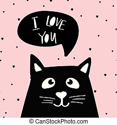Funny black cat with text I Love you in speech bubble. Cute illustration on white background.