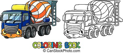 Funny concrete mixer truck with eyes Coloring book -...