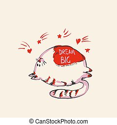 Funny cute round cat with word DREAM BIG on belly under falling stars , fashion print or web vector design