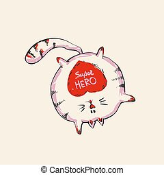 Funny cute round cat with word SUPER HERO staying on one hand , fashion print or web vector design
