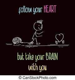 """Funny illustration with message:"""" Follow your heart"""", vector..."""