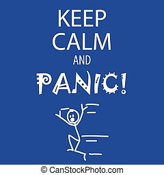Keep calm and panic - Funny Keep calm and panic sign with...