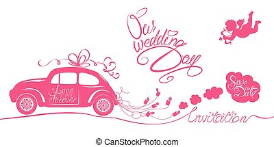 Funny pink wedding card with retro car dragging cans, angel and calligraphic texts - Our wedding day, Save the Date, Invitation.