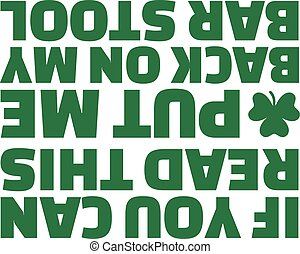 Funny St. Patrick's Day T-Shirt text - if you can read this...