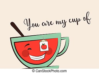 funny tea cup with funny quote, valentine greeting card.