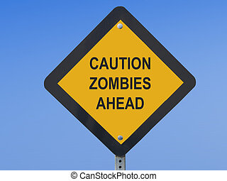 Funny traffic sign cautioning drivers against zombies ahead