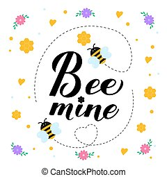 Funny Valentines Day card. Bee Mine calligraphy hand lettering with cute cartoon bees, honeycombs, hearts and flowers. Vector template for banner, poster, flyer, sticker, postcard, t-shirt, etc