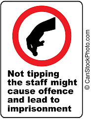Funny warning sign about tipping the staff